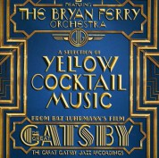 Bryan Ferry Orchestra: The Great Gatsby: Yellow Cocktail Music - CD