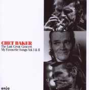 Chet Baker: The Last Great Concert (My Favorite Songs Vol.I&II) - CD