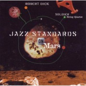 Robert Dick, The Soldier String Quartet: Jazz Standards On Mars - CD