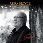 Musa Eroğlu: Turnaların Göçü - CD