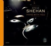 Steve Shehan, Golshifteh Farahani, Ibrahim Maalouf: Hang with you - CD