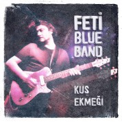 Feti Blue Band: Kuş Ekmeği - CD