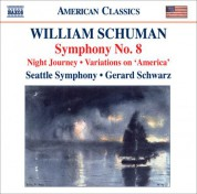 Gerard Schwarz: Schuman, W.: Symphony No. 8 / Night Journey / Ives, C.: Variations on America (orch. W. Schuman) - CD