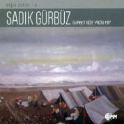 Sadık Gürbüz: Gurbet Bize Yazgı mı (Arşiv Serisi 4) - CD