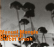Manuel Mengis: Dulcet Crush - CD