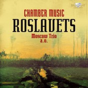 Moscow Trio, Çeşitli Sanatçılar: Roslavets: Chamber Music - CD