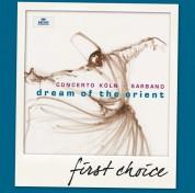 Concerto Köln, Sarband: Dream Of The Orient - CD