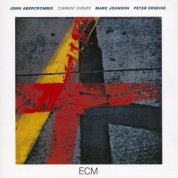 John Abercrombie, Marc Johnson, Peter Erskine: Current Events - CD
