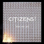 Citizens!: Here We Are - Plak