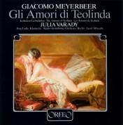 Julia Varady, Radio Symphonie Orchester Berlin, Gerd Albrecht: Meyerbeer: Gli amori di Teolinda - Plak
