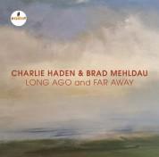 Brad Mehldau, Charlie Haden: Long Ago and Far Away (Live in Mannheim 2007) - CD