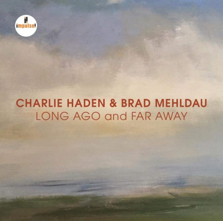 Brad Mehldau, Charlie Haden: Long Ago and Far Away (Live in Mannheim 2007) - CD