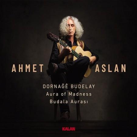 Ahmet Aslan: Dornağe Budelay / Budala Aurası - CD