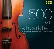 Çeşitli Sanatçılar: 500 Yıl Klasikleri - CD
