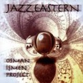 Osman İşmen Project: Jazz Eastern - CD