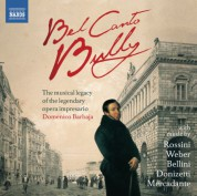 Çeşitli Sanatçılar: Bel Canto Bully: The musical legacy of the legendary opera impresario Domenico Barbaja - CD