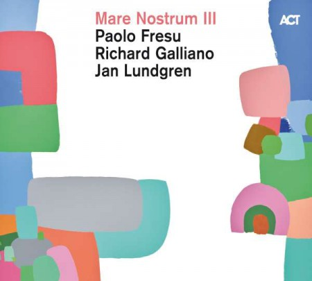 Paolo Fresu, Richard Galliano, Jan Lundgren: Mare Nostrum III - CD
