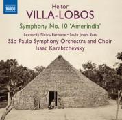 Coro da Orquestra Sinfônica do Estado de São Paulo, Isaac Karabtchevsky, Orquestra Sinfônica do Estado de São Paulo: Villa-Lobos: Symphony No. 10,