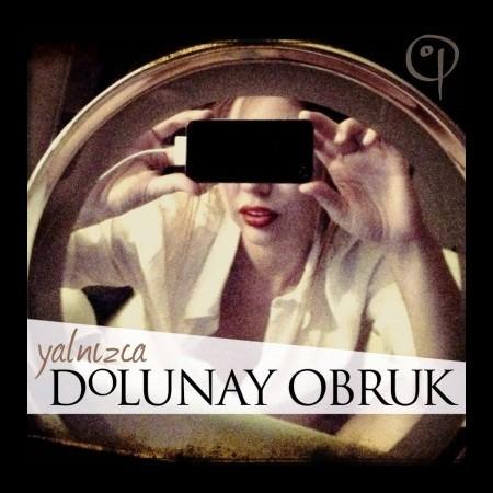 Dolunay Obruk: Yalnızca - CD