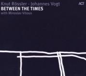 Knut Rössler, Johannes Vogt, Miroslav Vitouš: Between The Times - CD
