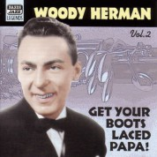 Herman, Woody: Get Your Boots Laced Papa! (1938-1943) - CD
