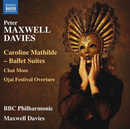 BBC Philharmonic Orchestra, Sir Peter Maxwell Davies: Maxwell Davies: Caroline Mathilde Concert Suites - CD