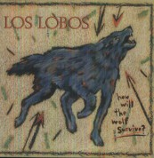 Los Lobos: How Will The Wolf Survive - Plak