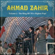 Ahmad Zahir: King Of 70S Afghan Pop! (Volume 3) - Plak