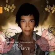 Sandrine Piau, Susan Manoff: Apres Un Reve - CD