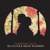 Bela Fleck, Abigail Washburn: Echo In The Valley - Plak
