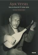 Aşık Veysel: Bana da Banad'da Pir Sultan Derler - CD