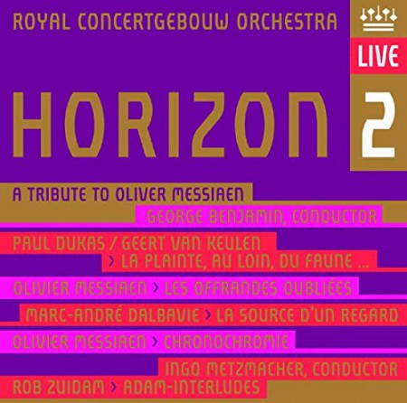 Royal Concertgebouw Orchestra: Horizon 2 - A Tribute to Olivier Messiaen - SACD