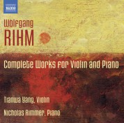 Nicholas Rimmer, Tianwa Yang: Rihm: Complete Works for Violin & Piano - CD