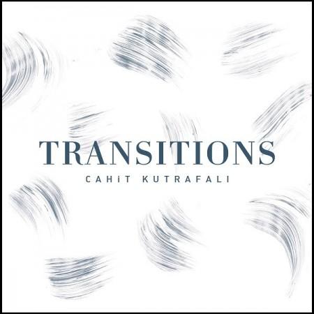 Cahit Kutrafalı: Transitions - CD