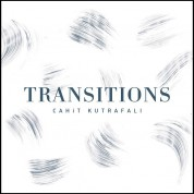 Cahit Kutrafalı: Transitions - CD