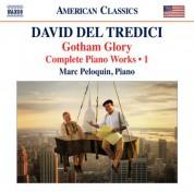 Marc Peloquin: Del Tredici: Gotham Glory - Complete Piano Works, Vol. 1 - CD