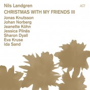 Nils Landgren: Christmas With My Friends III - CD