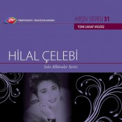 Hilal Çelebi: TRT Arşiv Serisi 31 - Solo Albümler Serisi - CD