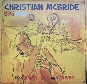 Christian McBride Big Band: For Jimmy, Wes and Oliver - Plak