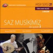 Bayram Coşkuner, Turay Dinleyen, Tahir Aydoğdu: TRT Arşiv Serisi 21 - Saz Muskimizden Seçmeler 2 - CD