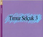 Timur Selçuk: 3 - CD
