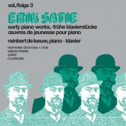 Reinbert de Leeuw: Satie: Early Pianoworks Vol. 3 - Plak