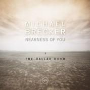 Michael Brecker: Nearness of You: The Ballad Book - CD