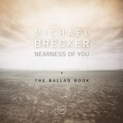 Michael Brecker: Nearness of You: The Ballad Book - CD