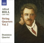 Dominion String Quartet: Hill, Alfred: String Quartets, Vol. 2 - CD