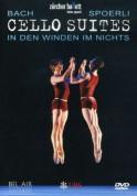 Johann Sebastian Bach, Heinz Spoerli: Bach: Cello Suites - In den Winden Im Nichts - DVD