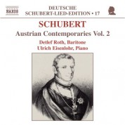 Detlef Roth: Schubert: Lied Edition 17 - Austrian Contemporaries, Vol.  2 - CD
