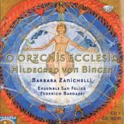 Barbara Zanichelli, Ensemble San Felice, Federico Bardazzi: Von Bingen: O Orzchis Ecclesia - CD