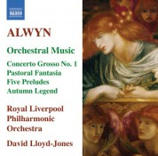David Lloyd-Jones: Alwyn: Concerto Grosso No. 1 / Pastoral Fantasia / 5 Preludes / Autumn Legend - CD