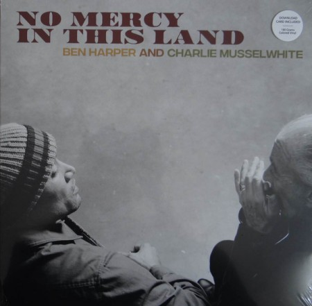 Ben Harper, Charlie Musselwhite: No Mercy In This Land - Plak